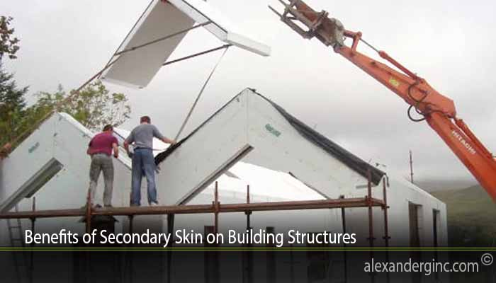 Benefits of Secondary Skin on Building Structures