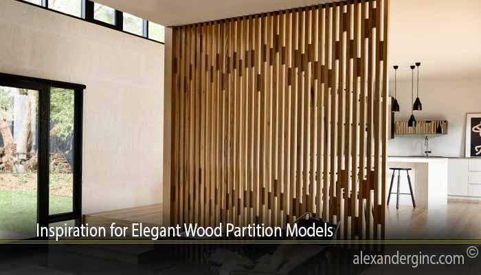 Inspiration for Elegant Wood Partition Models