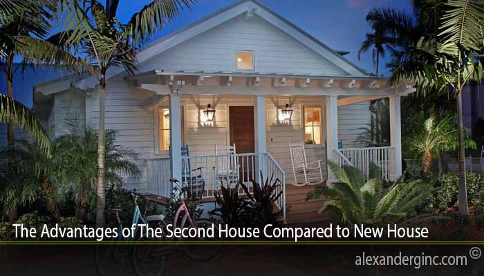 The Advantages of The Second House Compared to New House